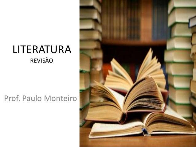 LITERATURA REVISÃO  Prof. Paulo Monteiro