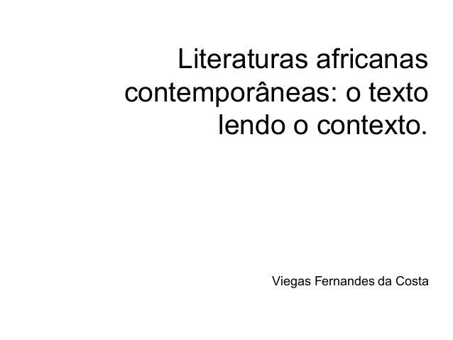 Literaturas africanas contemporâneas: o texto lendo o contexto. Viegas Fernandes da Costa