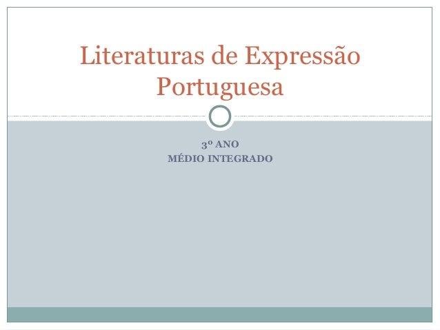 3º ANO MÉDIO INTEGRADO Literaturas de Expressão Portuguesa
