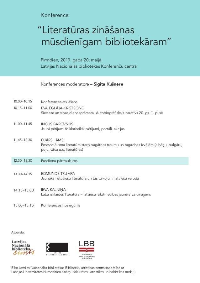 """Konference """"Literatūras zināšanas mūsdienīgam bibliotekāram"""" Pirmdien, 2019. gada 20. maijā Latvijas Nacionālās bibliotēka..."""