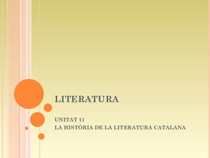LITERATURA UNITAT 11 LA HISTÒRIA DE LA LITERATURA CATALANA
