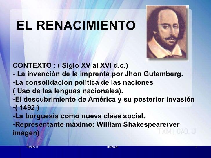 05/07/11 ROVICH <ul><li>CONTEXTO  :  ( Siglo XV al XVI d.c.) </li></ul><ul><li>-  La invención de la imprenta por Jhon Gut...