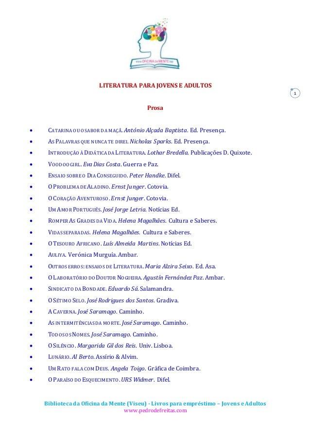 Biblioteca da Oficina da Mente (Viseu) - Livros para empréstimo – Jovens e Adultos www.pedrodefreitas.com 1 LITERATURA PAR...