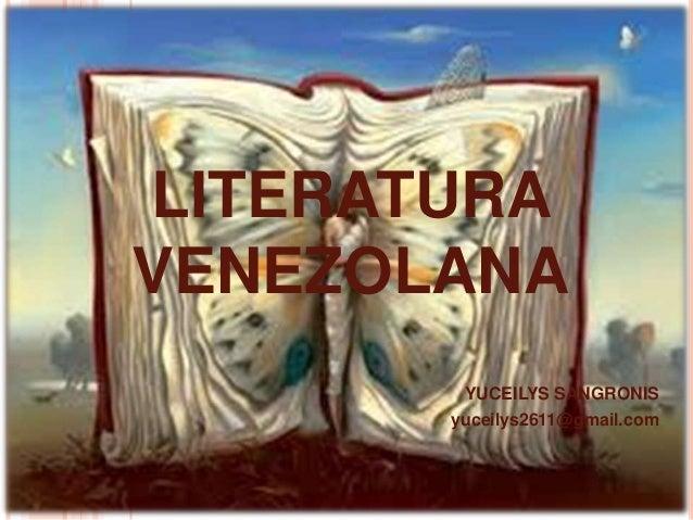 LITERATURAVENEZOLANA        YUCEILYS SANGRONIS       yuceilys2611@gmail.com