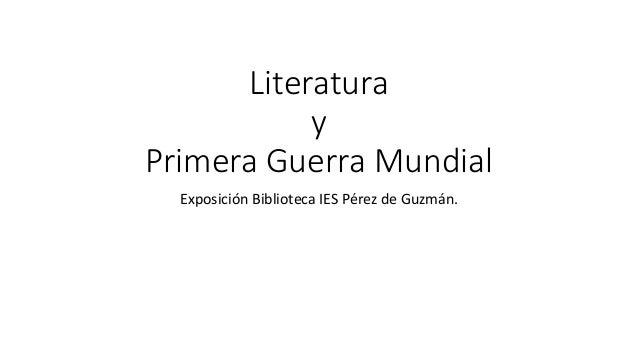 Literatura y Primera Guerra Mundial Exposición Biblioteca IES Pérez de Guzmán.