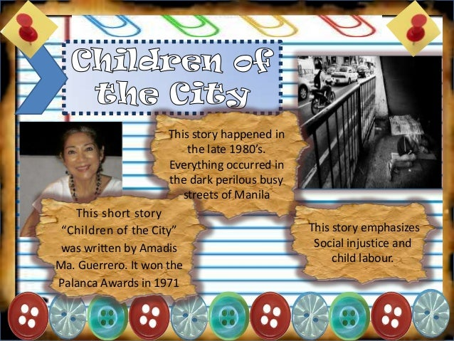 children of the city by amadis ma. guerrero essay Children of the city: and other stories amadis maría guerrero guerrero, 1974 - philippines - 58 pages 0 reviews.