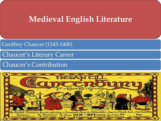 chaucers contribution Shakespeare and chaucer  his contribution to the english language is so important, chaucer is considered the father of english literature.