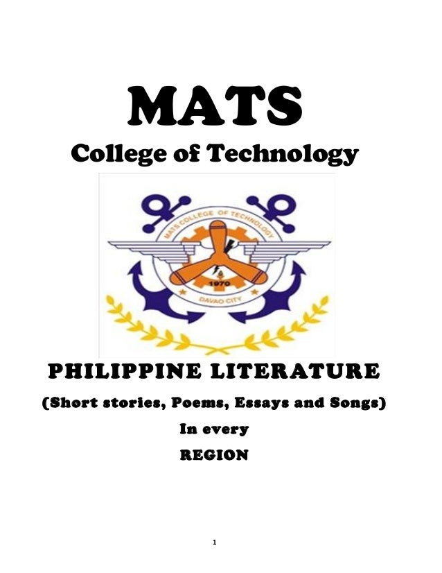 MATS College of Technology PHILIPPINE LITERATURE (Short stories, Poems, Essays and Songs) In every REGION 1