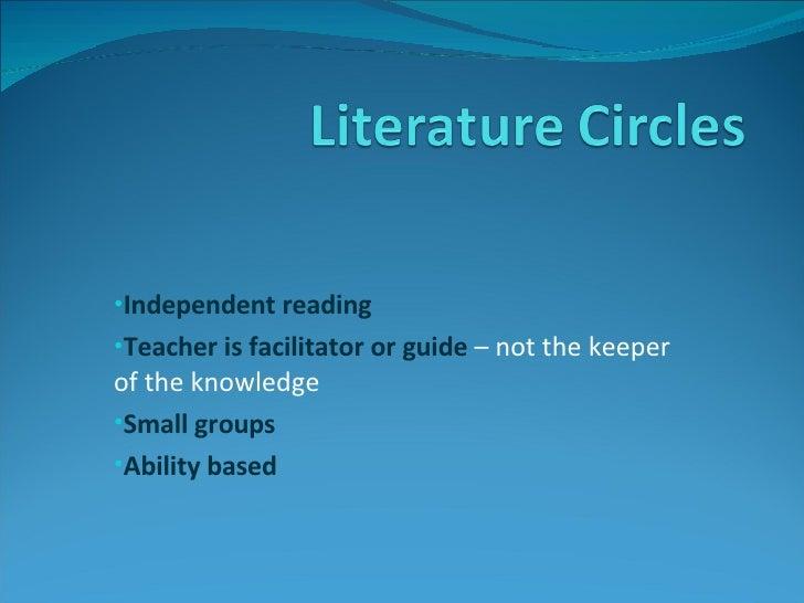 <ul><li>Independent reading </li></ul><ul><li>Teacher is facilitator or guide  – not the keeper of the knowledge </li></ul...