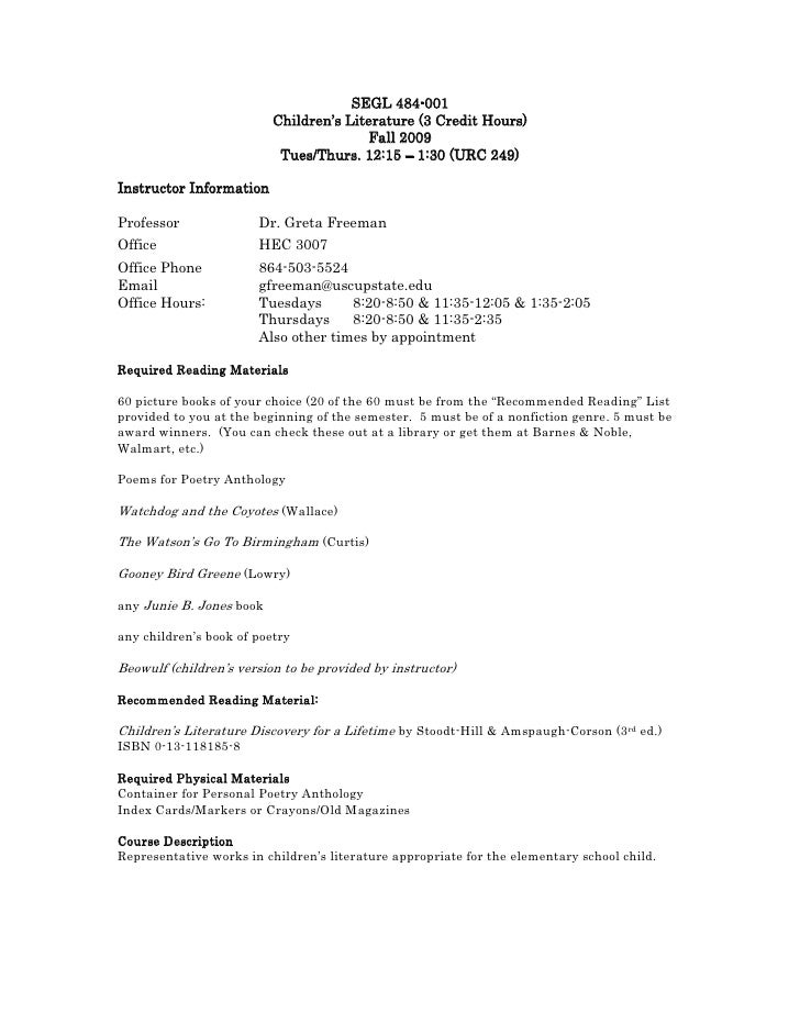 SEGL 484-001<br />Children's Literature (3 Credit Hours)<br />Fall 2009<br />Tues/Thurs. 12:15 – 1:30 (URC 249)<br />Instr...