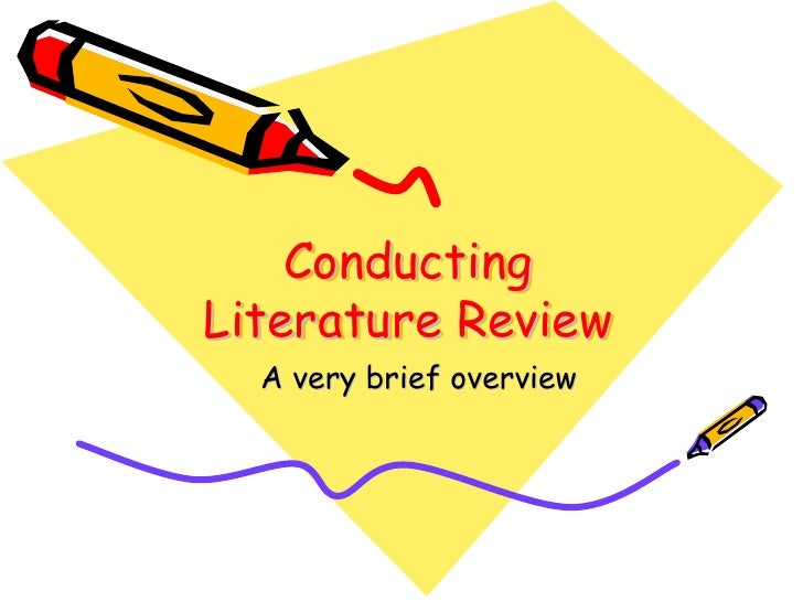 Conducting Literature Review   A very brief overview