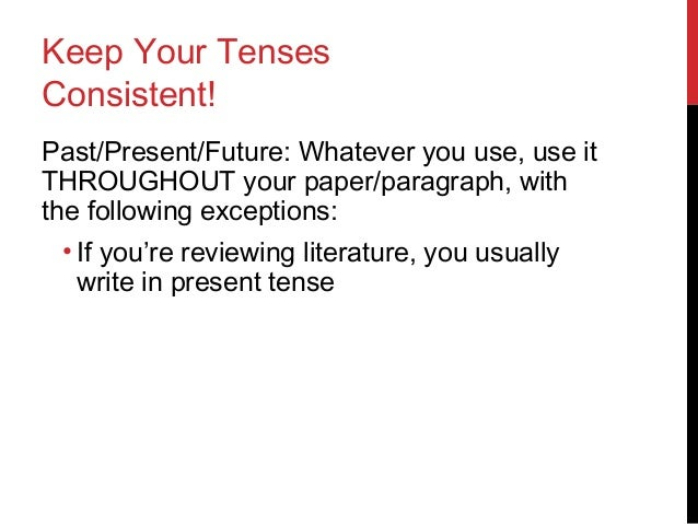 "present or past tense in research papers General writing • research and citation present (""sing) and past usually the action that is represented by the present perfect tense was."