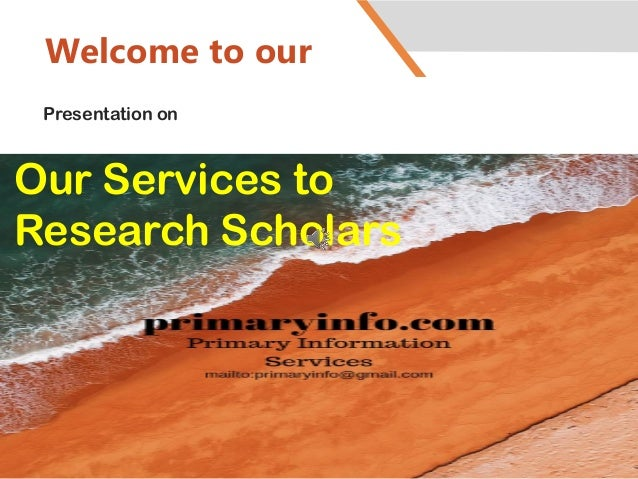 Welcome to our Presentation on Our Services to Research Scholars