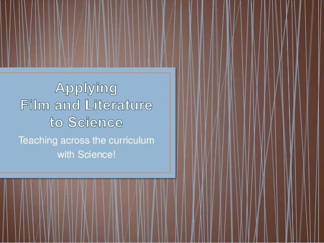 Teaching across the curriculum        with Science!