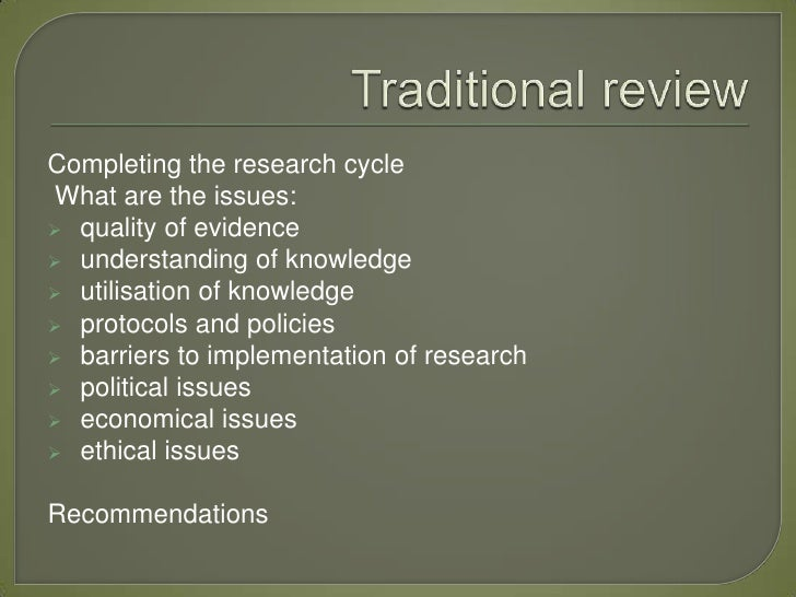 Completing the research cycleWhat are the issues: quality of evidence understanding of knowledge utilisation of knowled...