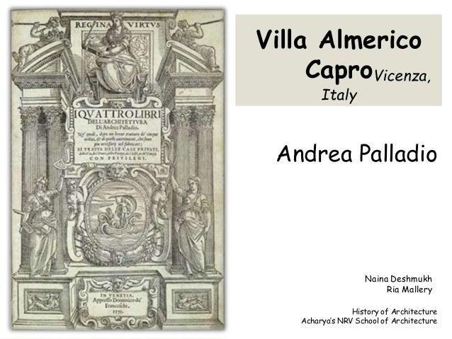 Villa Almerico CaproVicenza, Italy Andrea Palladio History of Architecture Acharya's NRV School of Architecture Naina Desh...