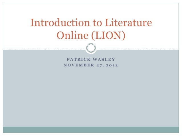 Introduction to Literature     Online (LION)        PATRICK WASLEY       NOVEMBER 27, 2012