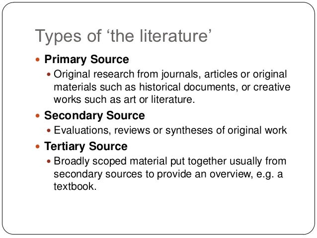 tertiary literature sources Encyclopedias are typically considered tertiary sources, but a study of how encyclopedias have changed on the internet would use them as primary sources time is a defining element while these definitions are clear, the lines begin to blur in the different discipline areas.