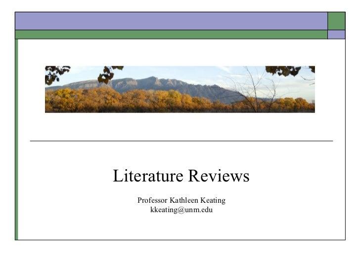 Literature Reviews   Professor Kathleen Keating       kkeating@unm.edu