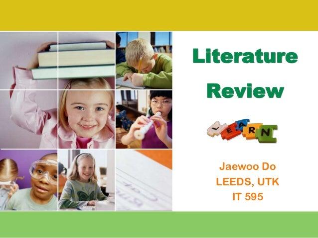 Literature Review   Jaewoo Do  LEEDS, UTK     IT 595
