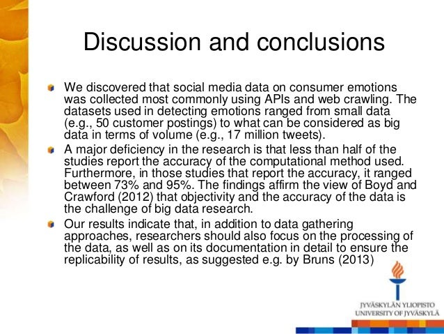 Discussion and conclusions We discovered that social media data on consumer emotions was collected most commonly using API...