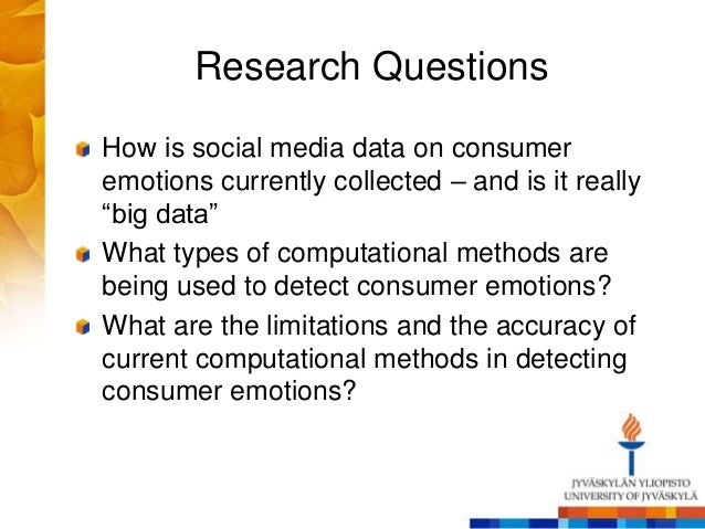 """Research Questions How is social media data on consumer emotions currently collected – and is it really """"big data"""" What ty..."""