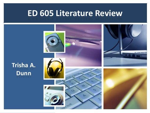 ED 605 Literature ReviewTrisha A.  Dunn