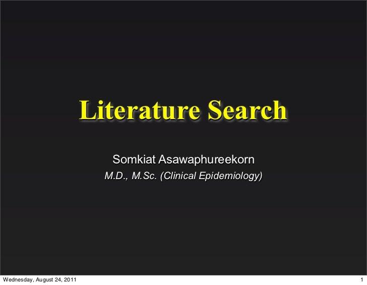 Literature Search                                Somkiat Asawaphureekorn                               M.D., M.Sc. (Clinic...