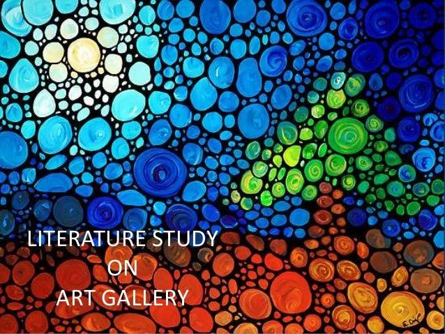 LITERATURE STUDY ON ART GALLERY