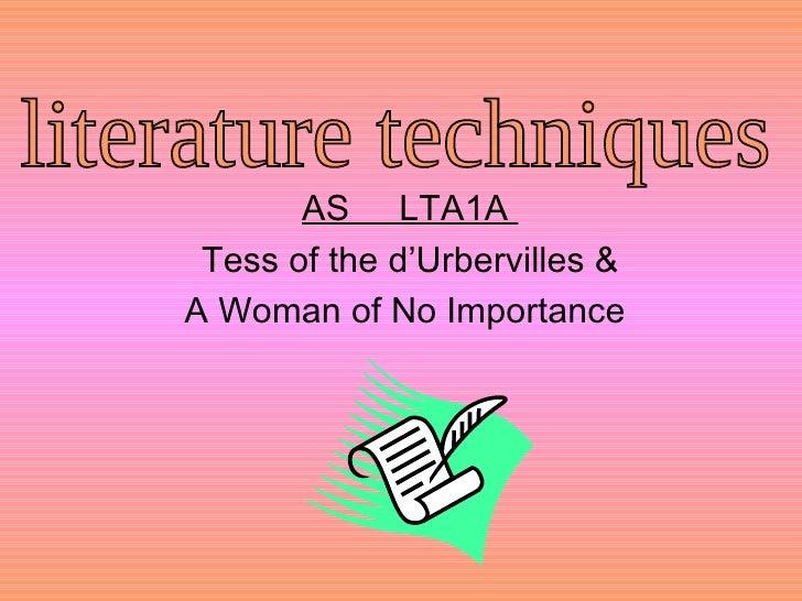 AS  LTA1A  Tess of the d'Urbervilles & A Woman of No Importance  literature techniques