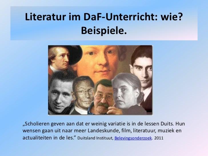 """LiteraturimDaF-Unterricht: wie?Beispiele.<br />""""Scholieren geven aan dat er weinig variatie is in de lessen Duits. Hun wen..."""