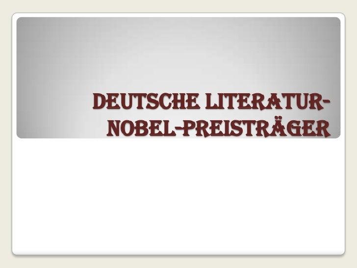 Deutsche Literatur- Nobel-Preisträger
