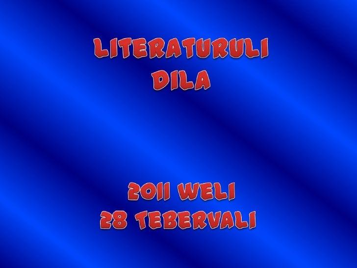 literaturuli<br />dila<br />2011 weli<br />28 Tebervali<br />