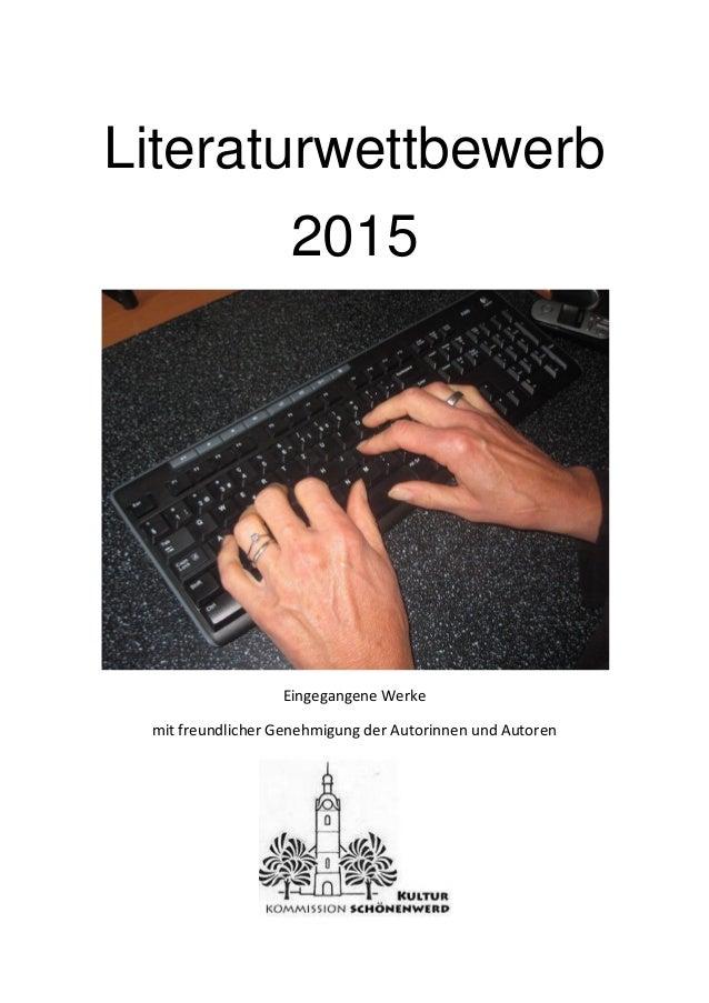 Literaturwettbewerb 2015 Eingegangene Werke mit freundlicher Genehmigung der Autorinnen und Autoren