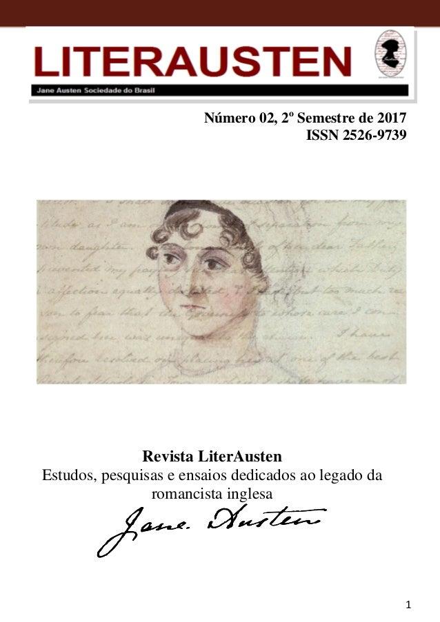 1 Jane Austen Sociedade do Brasil - JASBRA Revista LiterAusten Estudos, pesquisas e ensaios dedicados ao legado da romanci...