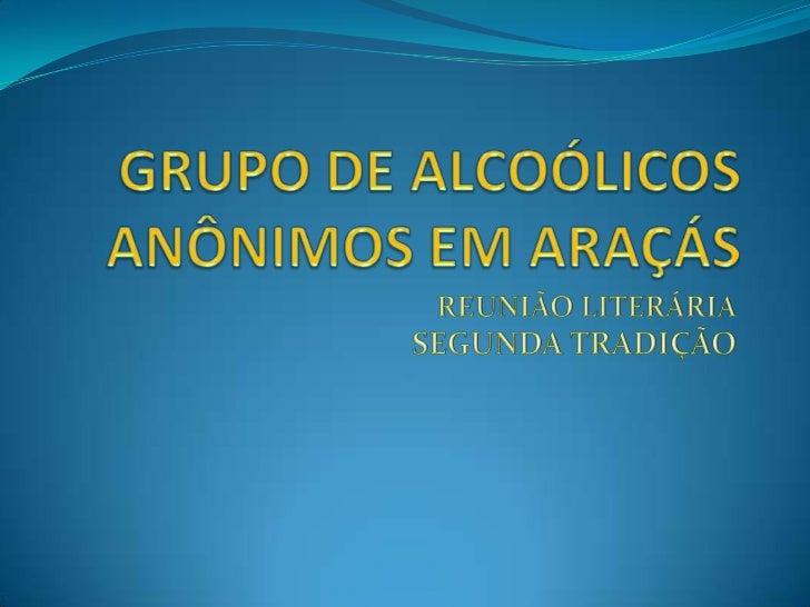  Alcoólicos Anônimos é uma irmandade de homens e     mulheres que compartilham suas experiências, forças e   esperanças, ...