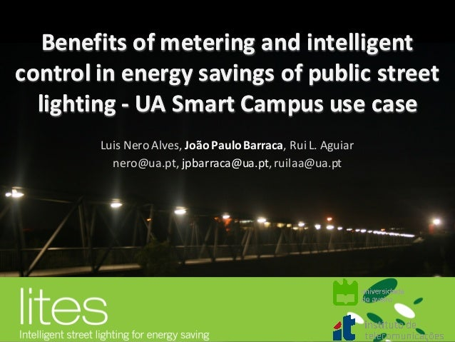 Benefits	   of	   metering	   and	   intelligent	    control	   in	   energy	   savings	   of	   public	   street	    ligh...