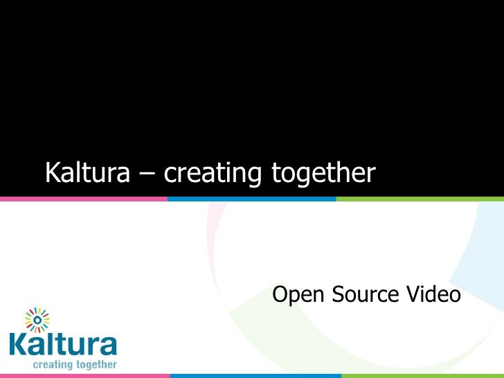Kaltura – creating together Open Source Video