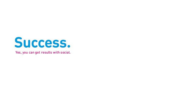 Success.Yes, you can get results with social.