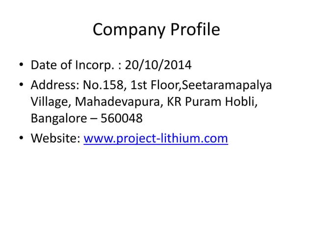 Company Profile • Date of Incorp. : 20/10/2014 • Address: No.158, 1st Floor,Seetaramapalya Village, Mahadevapura, KR Puram...
