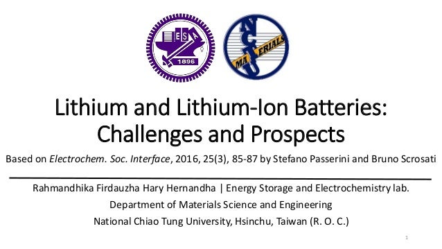 Lithium and Lithium-Ion Batteries: Challenges and Prospects Based on Electrochem. Soc. Interface, 2016, 25(3), 85-87 by St...