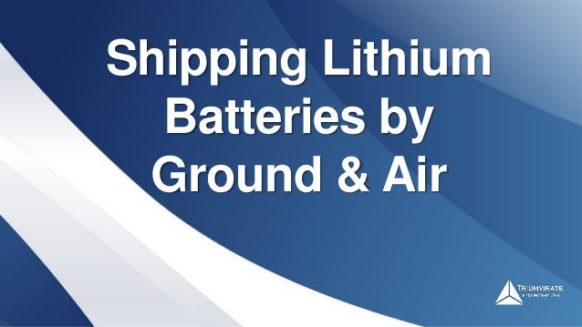 Shipping Lithium Batteries by Ground & Air