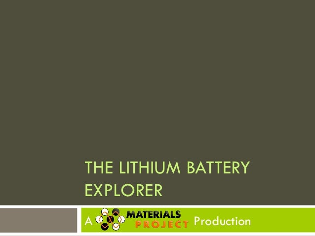 THE LITHIUM BATTERYEXPLORERA           Production