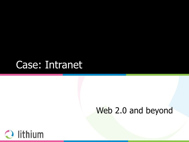 Case: Intranet                     Web 2.0 and beyond