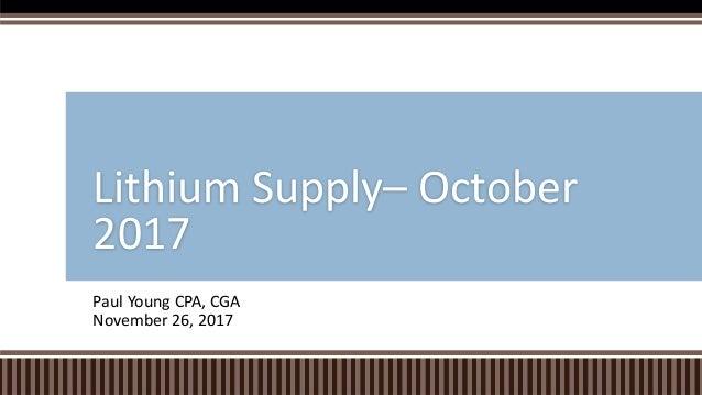 Paul Young CPA, CGA November 26, 2017 Lithium Supply– October 2017