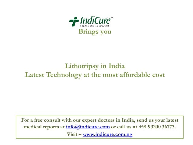 Brings you  Lithotripsy in India Latest Technology at the most affordable cost  For a free consult with our expert doctors...