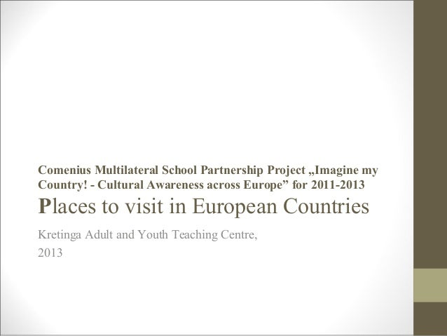 """Comenius Multilateral School Partnership Project """"Imagine my Country! - Cultural Awareness across Europe"""" for 2011-2013 Pl..."""