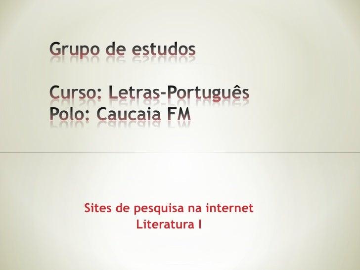 Sites de pesquisa na internet Literatura I
