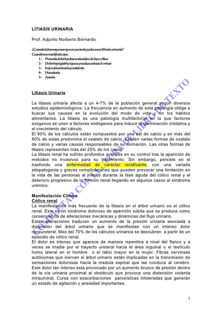 LITIASIS URINARIA  Prof. Adjunto Norberto Bernardo  ¿Cuandodebemospensarqueun pacientepadeceuna litiasis urinaria? Cuandon...
