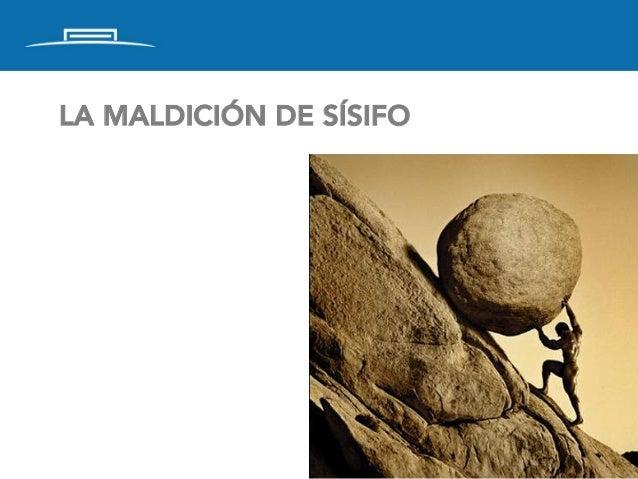 LA MALDICIÓN DE SÍSIFO